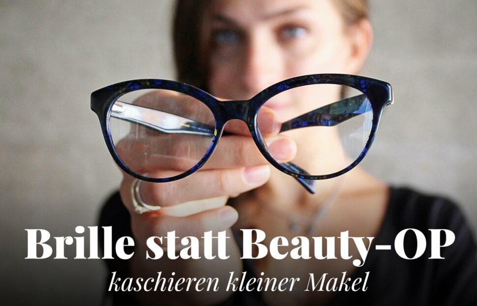 Brille statt Beauty-OP