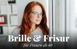 Brillen und Frisuren für Frauen ab 40