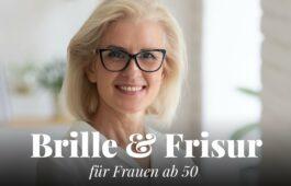 Frisur und Brille für Frauen 50+