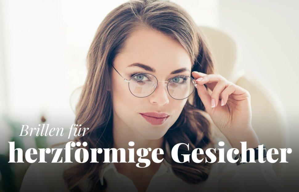 Herzförmiges Gesicht: Die schönsten Brillen für Ihre Gesichtsform