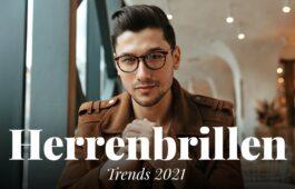 Herrenbrillen-Trends 2021