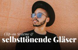 Clip-on Systeme und selbsttönende Gläser