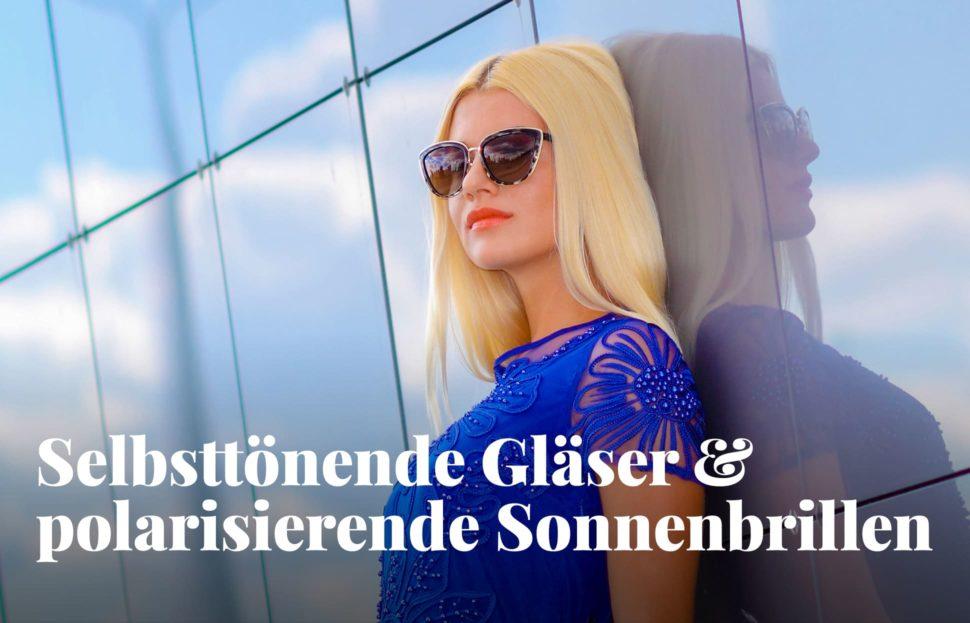 Polarisierende Sonnenbrillen und selbsttönende Gläser
