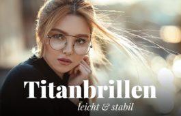 Titanbrillen – Feiner Chic trifft Leichtigkeit und Stabilität
